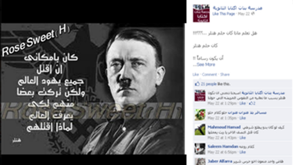 "A post on the official Facebook page of the Iktiba girls high school in Tulkarem. The picture shows Adolf Hitler next to a caption which says ""I could have killed all the Jews in the world, but I kept some of them alive so that the world will understand why I killed them."""