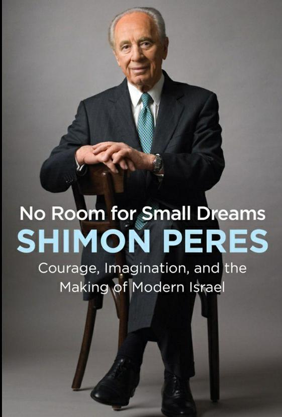 Peres's new book, 'No room for small dreams'