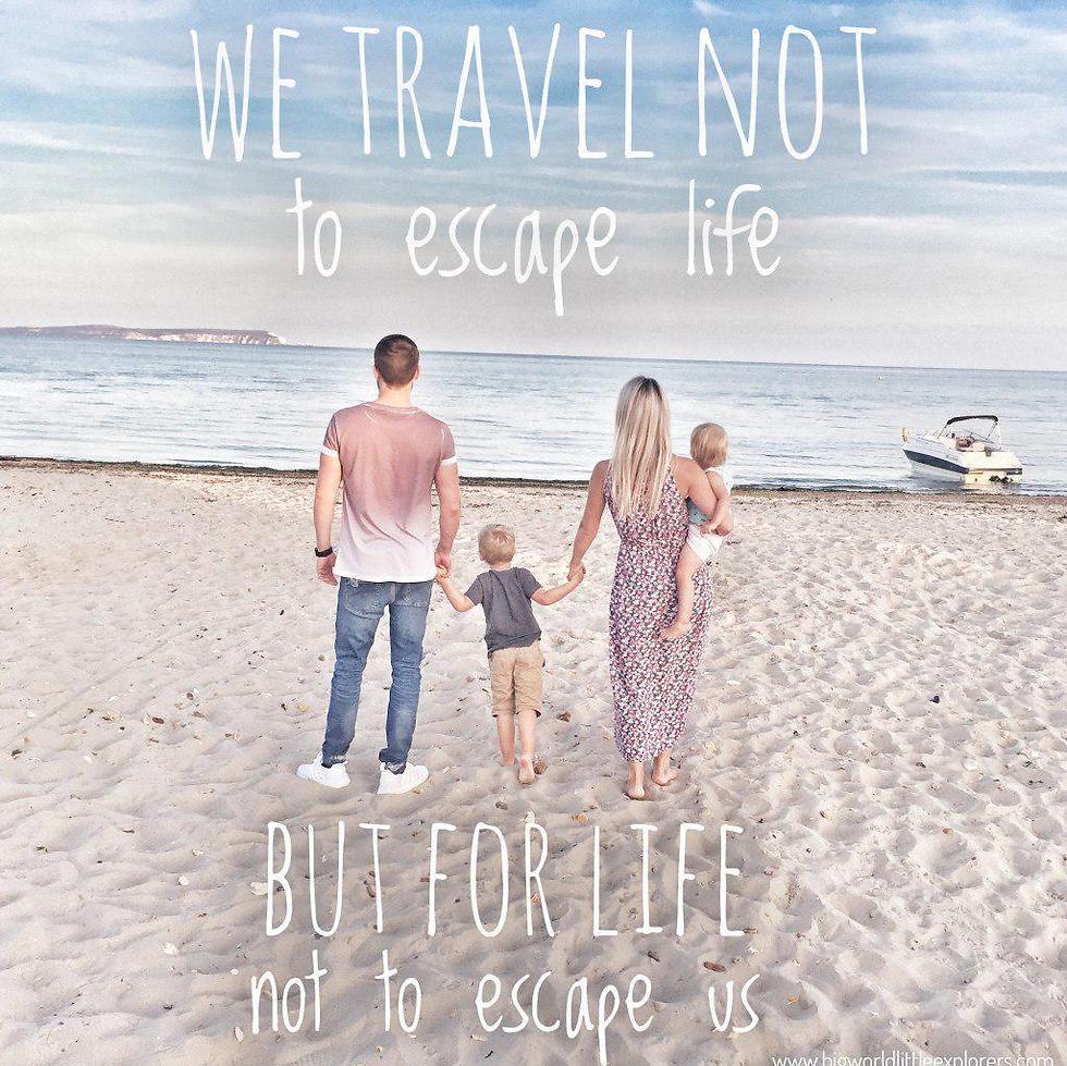 """""""אנחנו לא מטייילים כדי לברוח מהחיים, אלא כדי שהחיים לא יברחו מאיתנו"""" (צילום: bigworldlittleexplorers.com)"""