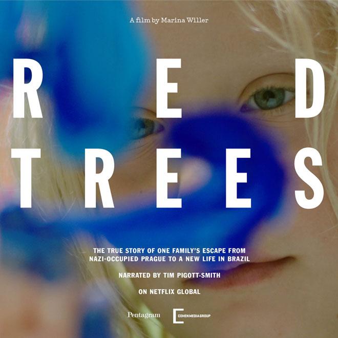 ''עצים אדומים'' הוא שמו של הסרט שיצרה על קורות משפחתה, ששרדה את השואה בפראג ונמלטה אחר כך לברזיל (עיצוב: Marina Willer)