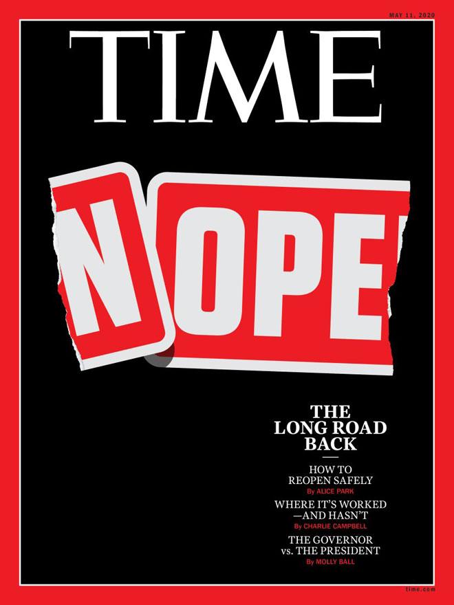 שער טיפוגרפי גאוני הפך את השלט OPEN (פתוח) ל-NOPE (לא) ב-TIME של חודש מאי. ''הדרך הארוכה חזרה'' היא הכותרת הגיליון, שעוסק כולו בתסריטים לחזרה לשגרה. עיצוב: Ben Wiseman