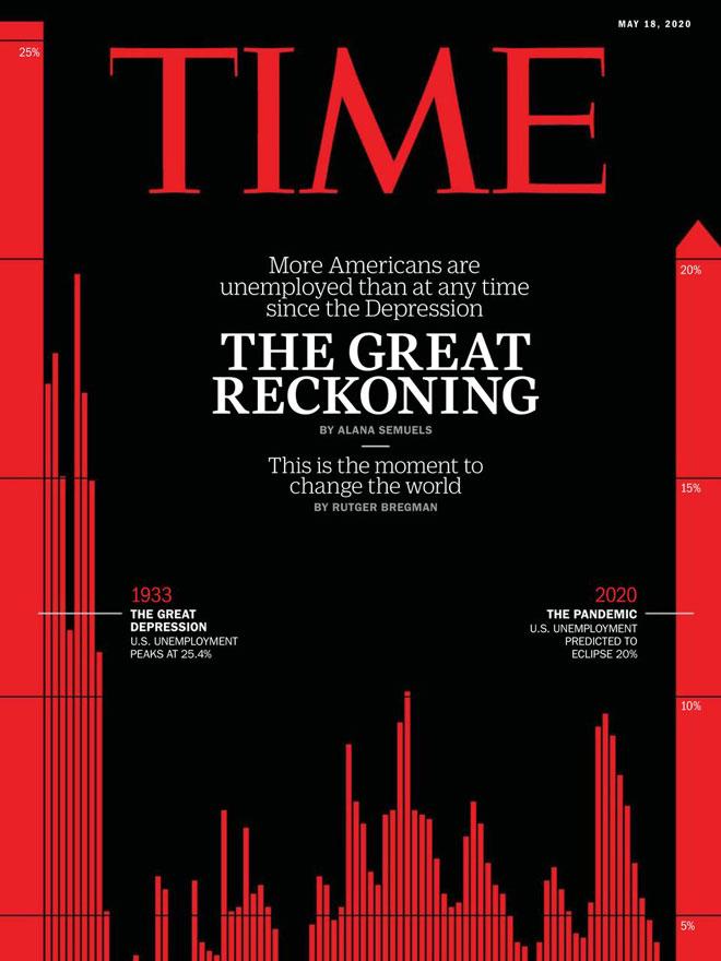 ''זה הרגע לשנות את העולם'', מתייחס הטיים של מאי לחורבנם הפיננסי של מיליונים. השער הגרפי מותח את גבולות הפורמט של המגזין: במקום המסגרת האדומה שמלווה אותו מיום היווסדו, נעשה שימוש נבון בצבעוניות המוכרת עם אינפוגרפיקה המציגה שנתות מתמטיות המשוות בין 1933 ל-2020