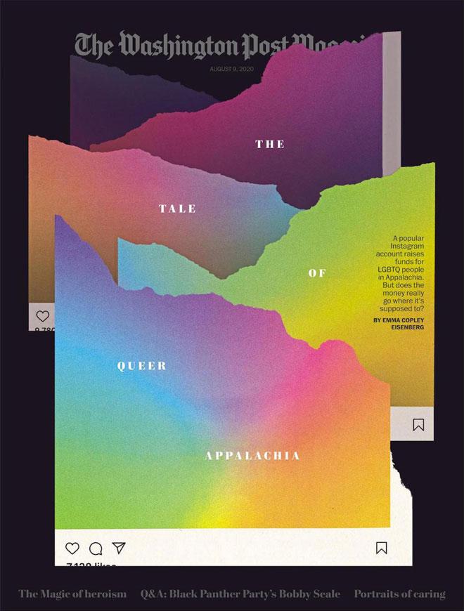 השער של ה''וושינגטון פוסט מגזין'' באוגוסט ליווה כתבה שהטילה ספק באמינותו של חשבון אינסטגרם לגיוס כספים למען הקהילה הלהט''בית בפיטסבורג. הדימוי משלב בין צבעי הגאווה, קווי הנוף המקומי ואלמנטים חזותיים מהאינסטגרם. עיצוב: Mike McQuade