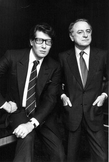 פייר ברז'ה ואיב סאן לורן. ''איב היה אדם נוירוטי, ותמיד אמרתי לו: 'אל תהיה טיפש. אף אחד לא ייהנה בתוך הבגדים שלך, אם לא תעצב אותם בהנאה'''